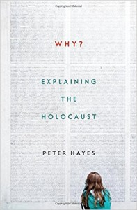 Why? Explaining the Holocaust by Peter Hayes